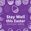 Stay well this Easter